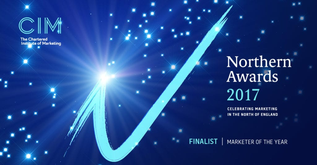 Shortlisted for the prestigious title of Marketer of the Year in the 2017 CIM Northern Awards