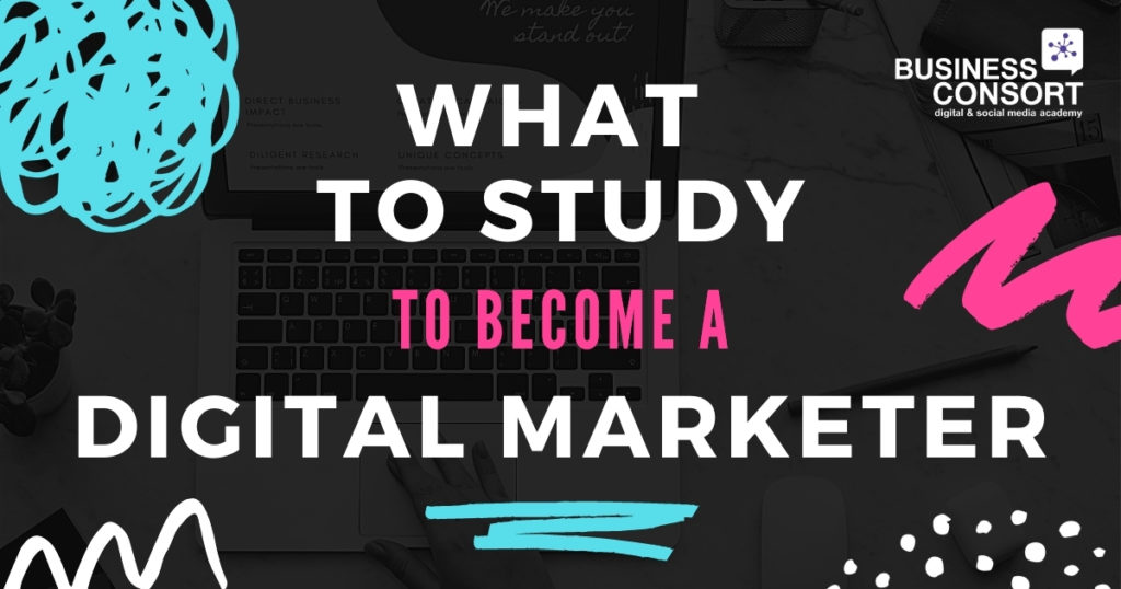 What to Study to Become a Digital Marketer