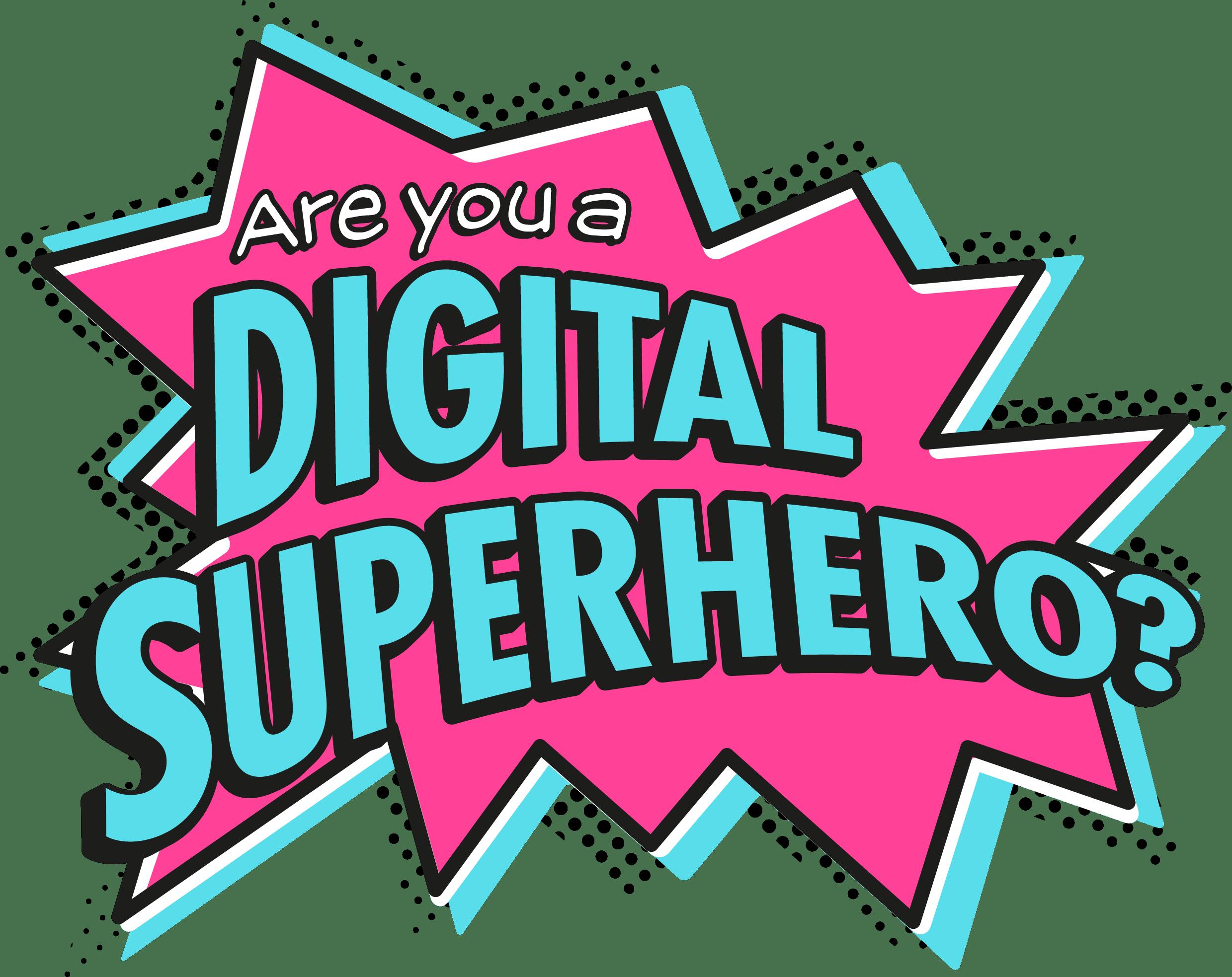 Are you a Digital Superhero